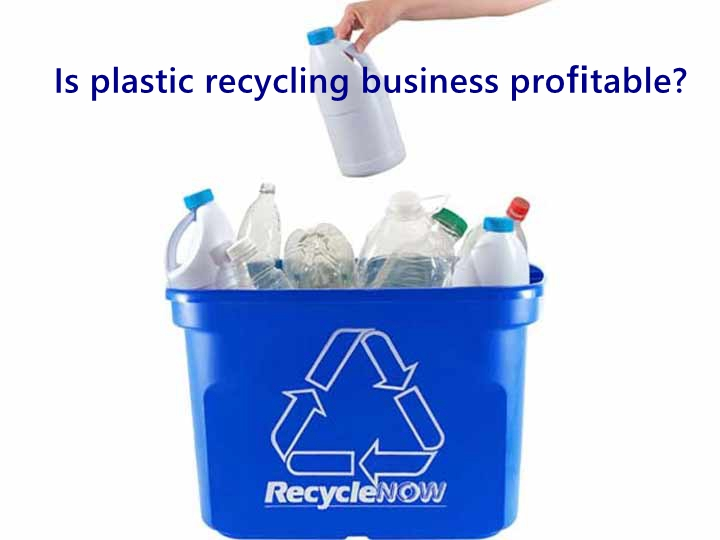 Is plastic recycling business profitable